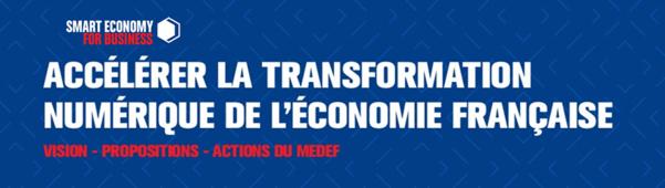 Propositions et actions du MEDEF pour la digitalisation de l'économie française